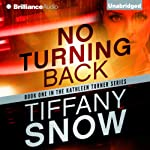 No Turning Back: Kathleen Turner, Book 1 (       UNABRIDGED) by Tiffany Snow Narrated by Angela Dawe