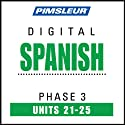 Spanish Phase 3, Unit 21-25: Learn to Speak and Understand Spanish with Pimsleur Language Programs  by Pimsleur