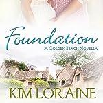 Foundation: A Golden Beach Novella | Kim Loraine
