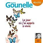 Le jour où j'ai appris à vivre | Laurent Gounelle