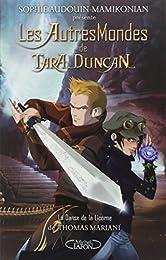 Les autres mondes de Tara Duncan T01 La danse de la Licorne