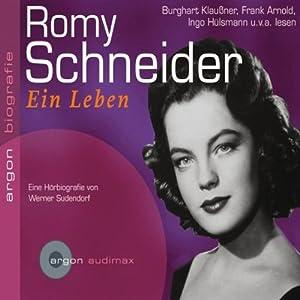 Romy Schneider. Eine Hörbiografie Hörbuch