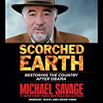Scorched Earth: Restoring the Country After Obama | Michael Savage