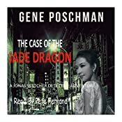 The Case of the Jade Dragon: A Jonas Watcher Detective Adventure, Book 3 | Gene Poschman