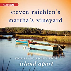 Steven Raichlen's Martha's Vineyard: Stories and Recipes from Island Apart | [Steven Raichlen]