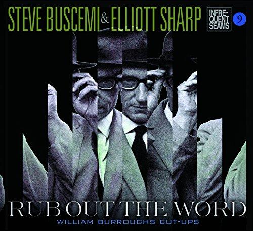 CD : STEVE BUSCEMI - ELLIOTT SHARP - Rub Out The Word (Digipack Packaging)