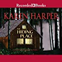 The Hiding Place (       UNABRIDGED) by Karen Harper Narrated by Carol Monda