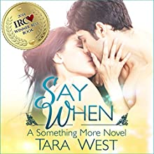 Say When: Something More, Book 1 (       UNABRIDGED) by Tara West Narrated by Kaylan McKinney-Vialpando