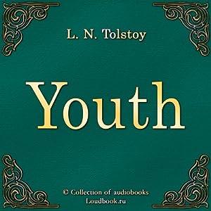 Yunost [Youth] | [Lev Nikolaevich Tolstoj]