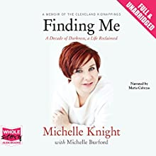 Finding Me (       UNABRIDGED) by Michelle Knight, Michelle Burford Narrated by Maria Cabezas