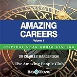 Amazing Careers - Volume 1: Inspirational Stories | Charles Margerison,Frances Corcoran (general editor),Emma Braithwaite (editorial coordinator)