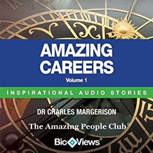 Amazing Careers - Volume 1: Inspirational Stories | [Charles Margerison, Frances Corcoran (general editor), Emma Braithwaite (editorial coordinator)]