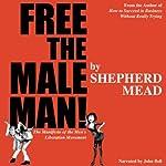 Free the Male Man! | Shepherd Mead