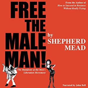 Free the Male Man! Audiobook