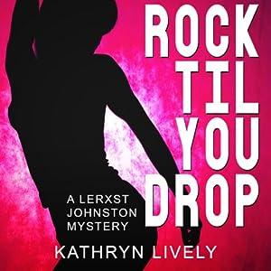 Rock Til You Drop Audiobook