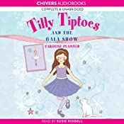 Tilly Tiptoes and the Gala Show | [Caroline Plaisted]