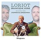 Dramatische Werke Hörbuch von  Loriot Gesprochen von: Dirk Grissemann, Christoph Stermann