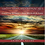 Switchword Miracles: Creating Miracles, One Word at a Time | Doron Alon