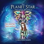The Planet Star: Unfolding Prophecy, Part 1   C.M. Chakrabarti
