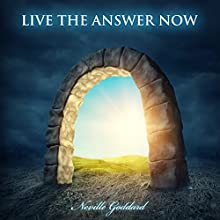 Live the Answer Now Audiobook by Neville Goddard Narrated by Clay Lomakayu