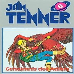 Geheimnis des Adlers (Jan Tenner Classics 6) Hörspiel