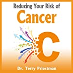 Reducing Your Risk of Cancer: What You Need to Know | Terry Priestman