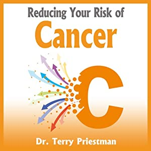 Reducing Your Risk of Cancer: What You Need to Know | [Terry Priestman]