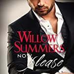 Now, Please: Please Series, Book 2 | Willow Summers