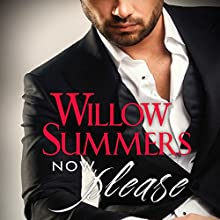 Now, Please: Please Series, Book 2 Audiobook by Willow Summers Narrated by Kirsten Leigh