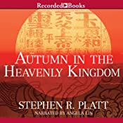 Autumn in the Heavenly Kingdom: China, the West, and the Epic Story of the Taiping Civil War | [Stephen R. Platt]
