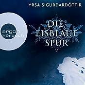 Die eisblaue Spur (Dóra Guðmundsdóttir 4) | Yrsa Sigurðardóttir