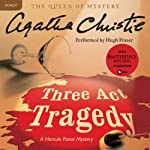 Three Act Tragedy: A Hercule Poirot Mystery (       UNABRIDGED) by Agatha Christie Narrated by Hugh Fraser