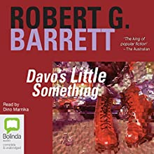 Davo's Little Something (       UNABRIDGED) by Robert G. Barrett Narrated by Dino Marnika