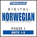 Norwegian Phase 1, Unit 01-05: Learn to Speak and Understand Norwegian with Pimsleur Language Programs Hörbuch von  Pimsleur Gesprochen von:  Pimsleur