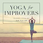 Yoga for Improvers | Sue Fuller