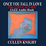 Once You Fall in Love: The Love of Life Trilogy, Book 1 | Cullen Knight