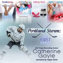 Portland Storm: The First Period: Portland Storm, Books 1-3 Audiobook by Catherine Gayle Narrated by Angel Clark