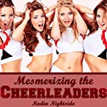 Mesmerizing the Cheerleaders: Sub Dom Mind Control | Nadia Nightside