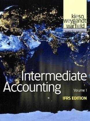 By Donald E. Kieso, Jerry J. Weygandt, Terry D. Warfield: Intermediate Accounting, Vol. 1: IFRS Edition Eleventh (11th) Edition