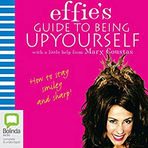 Effie's Guide to Being Up Yourself Audiobook