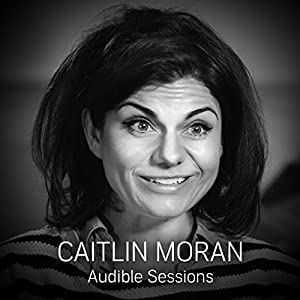 FREE: Audible Interview with Caitlin Moran Speech