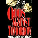 Odds Against Tomorrow Audiobook by William P. McGivern Narrated by Tom Weiner