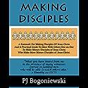 Making Disciples Audiobook by PJ Bogoniewski Narrated by PJ Bogoniewski
