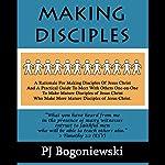 Making Disciples | PJ Bogoniewski