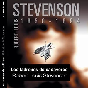 Los ladrones de cadáveres [The Body Snatcher] | [Robert Louis Stevenson]