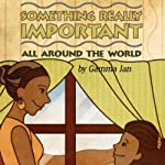 Something Really Important: All Around the World | Gamma Jan