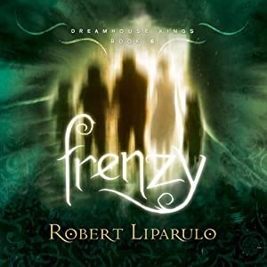 Frenzy: The Dreamhouse Kings Series, Book 6 | [Robert Liparulo]