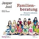 Familienberatung: Perspektiven und Prozess Hörbuch von Jesper Juul Gesprochen von: Claus Vester, Walter von Hauff, Daniela Arden