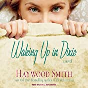 Waking Up in Dixie: A Novel | [Haywood Smith]