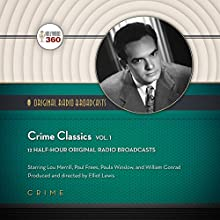 Crime Classics, Vol. 1 (       UNABRIDGED) by Hollywood 360 Narrated by Lou Merrill, full cast
